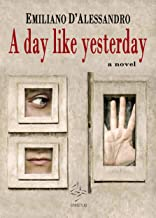 A Day Like Yesterday (English Edition)