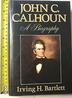 John C. Calhoun: A Biography