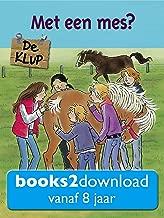 De KLUP, Met een mes?: Een spannend leesboek voor kinderen vanaf 8 jaar