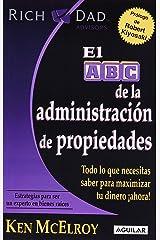 El ABC de la administracion de propiedades / The ABC's of Property Management: What You Need to Know to Maximize Your Money Now (Rich Dad's Advisors) (Spanish Edition) Paperback
