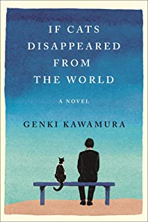 If Cats Disappeared from the World: A Novel