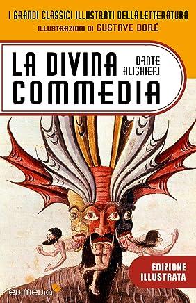La Divina Commedia illustrata da Gustave Doré (I Grandi Classici Illustrati della Letteratura Vol. 3)