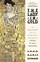 The Lady in Gold: The Extraordinary Tale of Gustav Klimt's Masterpiece, Bloch-Bauer (English Edition)