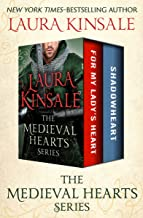 The Medieval Hearts Series: For My Lady's Heart and Shadowheart