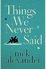 Things We Never Said Kindle Edition