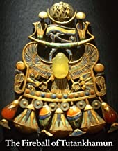 The Fireball of Tutankhamun