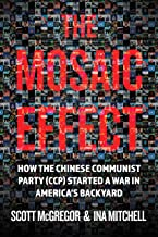 The Mosaic Effect: How the Chinese Communist Party started a war in America's backyard (The Hybrid War Series Book 1)