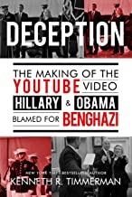 Deception: The Making of the Youtube Video Hillary and Obama Blamed for Benghazi
