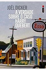 A verdade sobre o caso Harry Quebert eBook Kindle