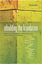 Rebuilding the Foundation: Effective Reading Instruction for 21st Century Literacy (Leading Edge)