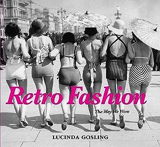 Retro Fashion: The Way We Were