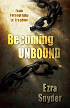 Becoming Unbound: From Pornography to Freedom