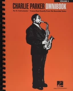 Charlie Parker Omnibook: For E-flat Instruments, Transcribed Exactly From his Recorded Solos