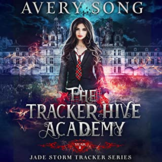 The Tracker Hive Academy: Year One: Jade Storm Tracker Series, Book 1