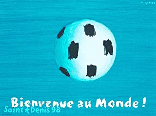 A SLICE IN TIME 1998 Saint-Denis Bienvenue au Monde Soccer Football Sports France Vintage Travel Advertisement Art Poster Print. 10 x 13.5 inches.