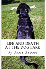 Life and Death at the Dog Park Kindle Edition