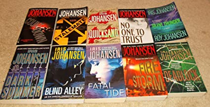 10 Iris Johansen Titles; Fatal Tide, Deadlock, Blind Alley, No One to Trust, Countdown, Silent Thunder, Quicksand, Stalemate, Firestorm, Dark Summer