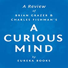 A Review of Brian Grazer's and Charles Fishman's A Curious Mind: The Secret to a Bigger Life