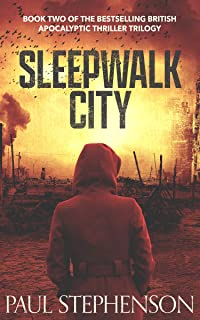 Sleepwalk City: Book two of the epic British apocalyptic horror trilogy, Blood on the Motorway