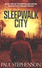 Sleepwalk City: Book two of the epic British apocalyptic horror trilogy, Blood on the Motorway (English Edition)