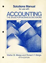 Solutions manual for use with Accounting: The basis for business decisions