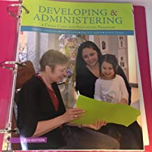 Developing and Administering a Child Care and Education Program, Loose-leaf Version
