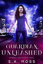 Guardian Unleashed: An Urban Fantasy Adventure (Camille Prentice Book 3)