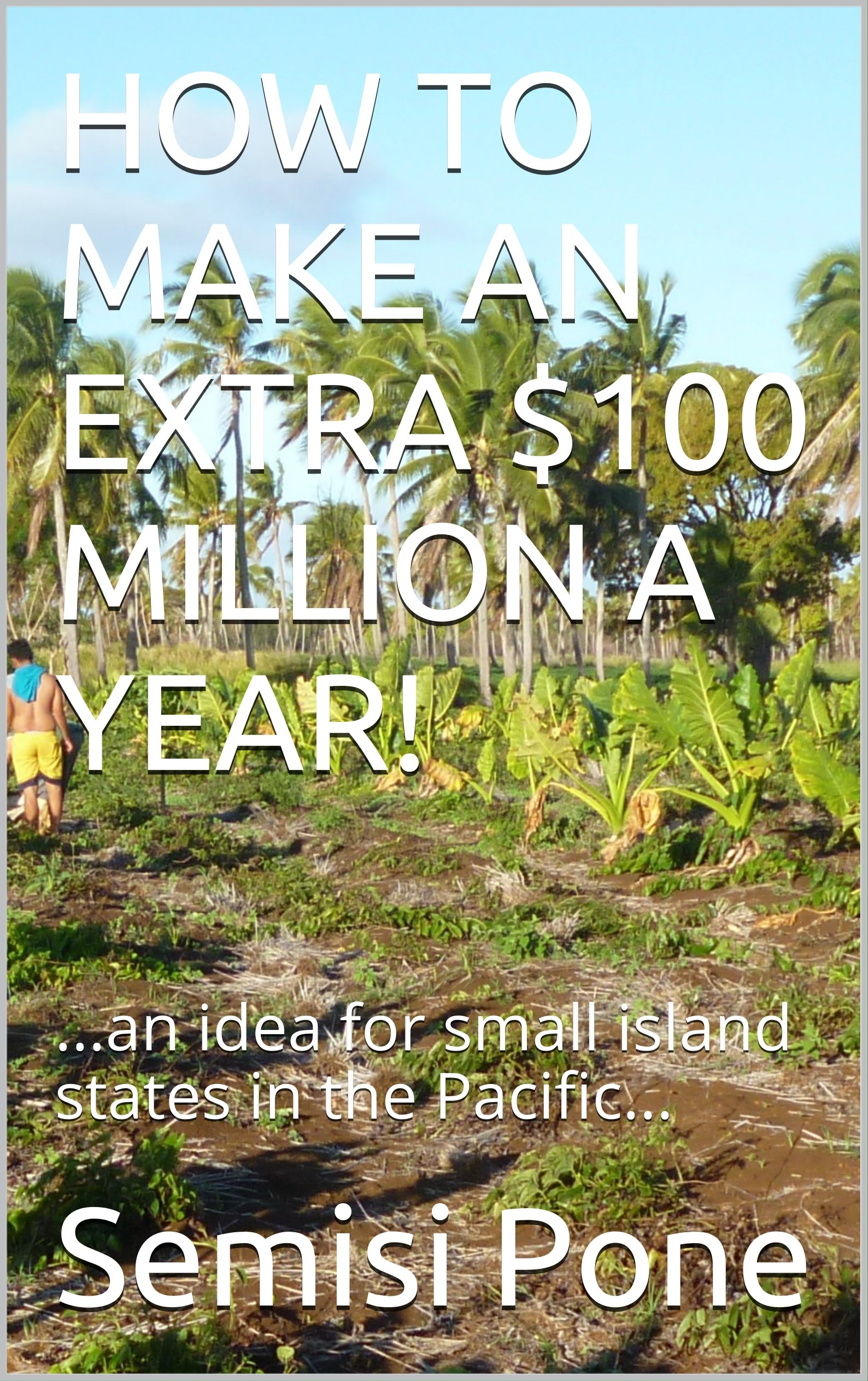 HOW TO MAKE AN EXTRA $100 MILLION A YEAR!: ...an idea for small island states in the Pacific...