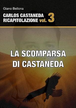 La scomparsa di Castaneda (Carlos Castaneda Ricapitolazione Vol. 3)