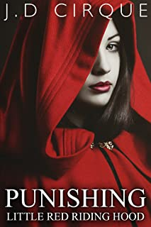 Punishing Little Red Riding Hood (Dark BDSM Fairy Tales Erotica) (Twisted Tales Book 9)