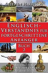 Englisch-Verständnis für fortgeschrittene Anfänger - Buch 2 (mit Audiomaterial) (English Edition) eBook Kindle