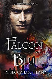 Falcon Blue: A New Myth from Ancient Greece (The Child of the Erinyes Book 6)