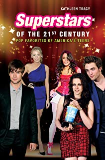 Superstars of the 21st Century: Pop Favorites of America's Teens