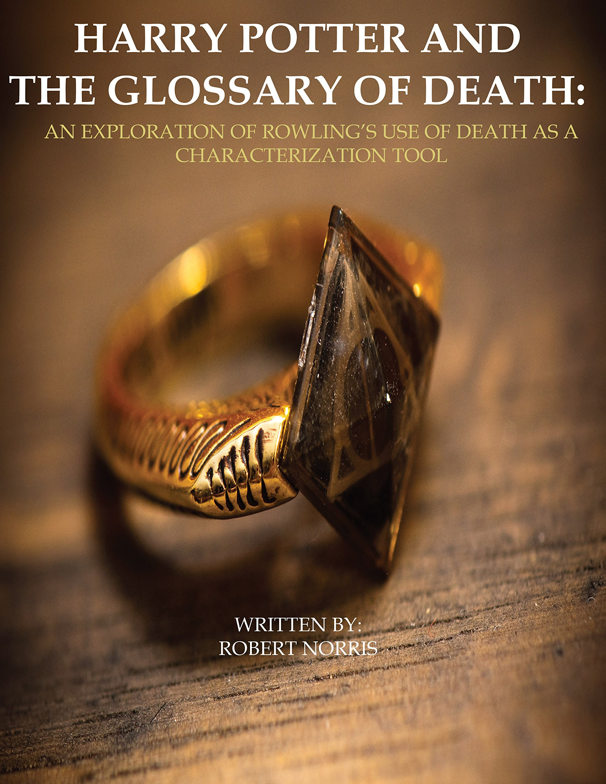 Harry Potter and the Glossary of Death: An Exploration of Rowling's Use of Death as a Characterization Tool