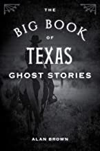 The Big Book of Texas Ghost Stories (Big Book of Ghost Stories)