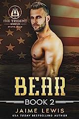 BEAR (The Trident Series II - Bravo Team Book 2) Kindle Edition