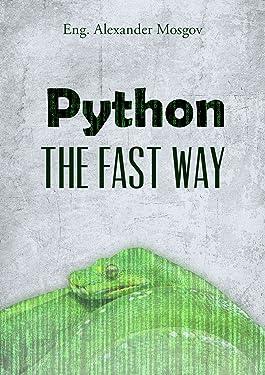 Python: Learn Python Fast - Python Programming for Beginners and Python Basics (Python, Python Programming, Python Course (Python, Python Programming, Python Course, Python Development)