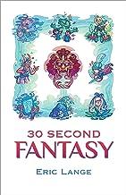 30 Second Fantasy