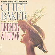 Chet Baker Plays The Best Of Lerner & Loewe
