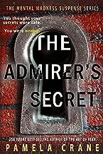 The Admirer's Secret (The Mental Madness Suspense Series)