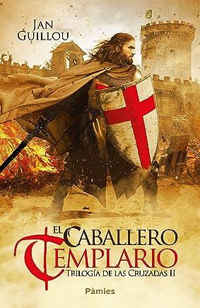 El caballero templario (Trilogía de las Cruzadas nº 2) (Spanish Edition)