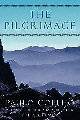 The Pilgrimage: A Contemporary Quest for Ancient Wisdom (Plus) Kindle Edition