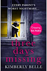 Three Days Missing: A nail-biting psychological thriller with a killer twist! (English Edition) Formato Kindle