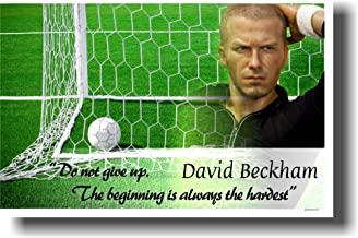 David Beckham - Do Not Give up the Beginning Is Always the Hardest - Motivational Poster