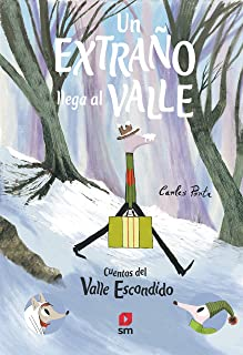 Un extrano llega al valle (Cuentos del Valle escondido)