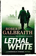 Cover image of Lethal White by Robert Galbraith