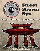 Street Shorin Ryu: Practical Self Defense for Modern Combat