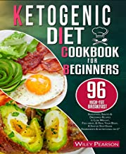 Ketogenic diet cookbook for beginners: 96 high-fat Breakfast, Smoothies, Sauces & Dressings Recipes to Lose Weight, Feel great, & Heal Your Body, A Step by Step Guide (Ingredients & nutritional fact)