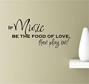 If Music be The Food or Love, Then Play on! Vinyl Wall Art Inspirational Quotes Decal Sticker