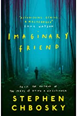 Imaginary Friend: The new novel from the author of The Perks Of Being a Wallflower Kindle Edition